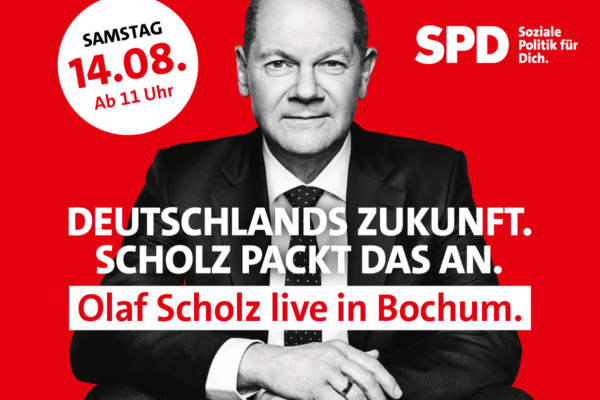 Olaf Scholz live in Bochum (Samstag, 11.08.2021, ab 11 Uhr)