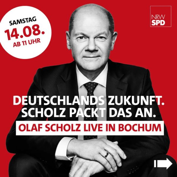 Wahlkampfauftakt mit Olaf Scholz am 14. August 2021 in Bochum ab 11 Uhr